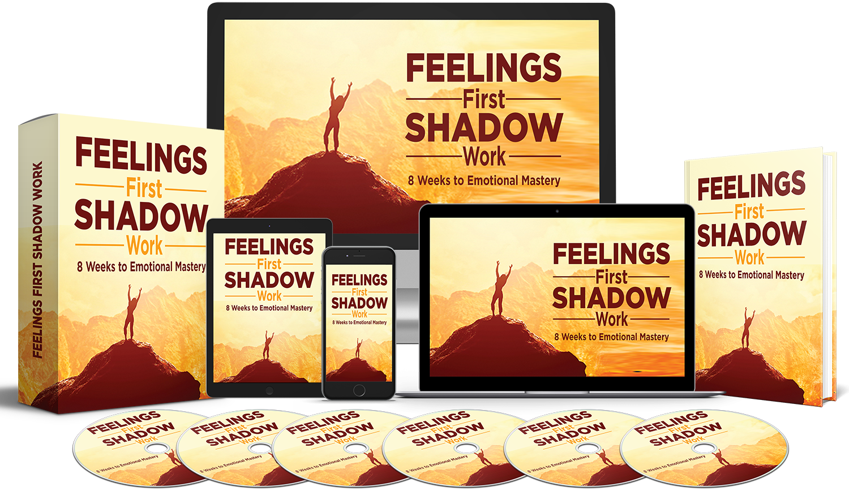 Feelings First Shadow Work 8 Week Course